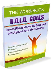 B.O.L.D. GOALS: How to Plan and Live the Balanced and Joyous Life of Your Dreams