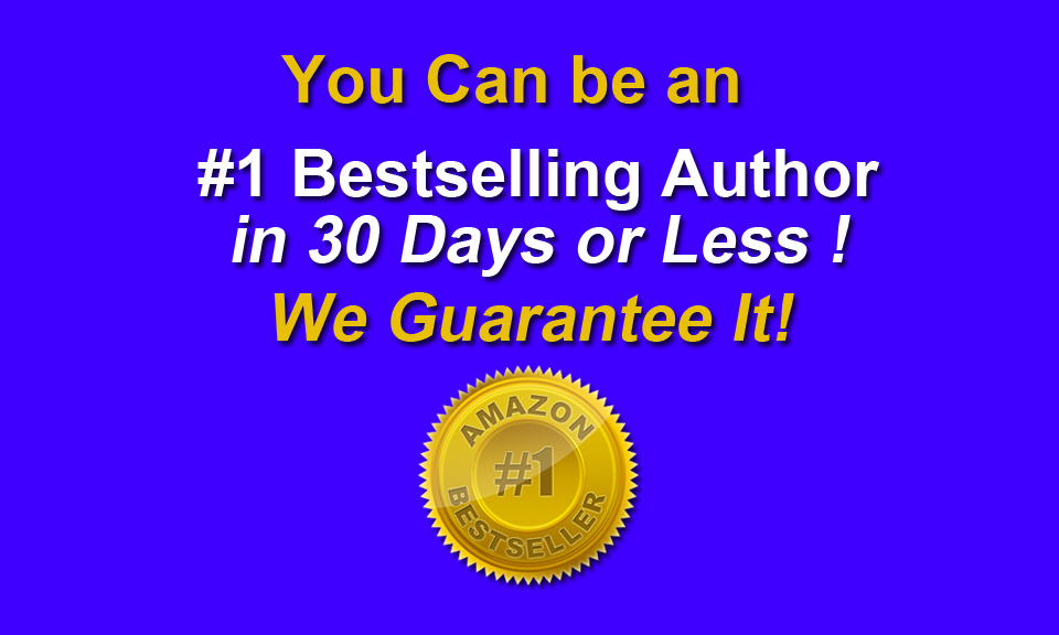 How to become a Bestseller author in 30 days or less!