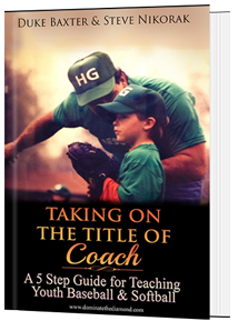 Taking on the Title of COACH: A 5 Step Guide for Coaching Youth Baseball & Softball